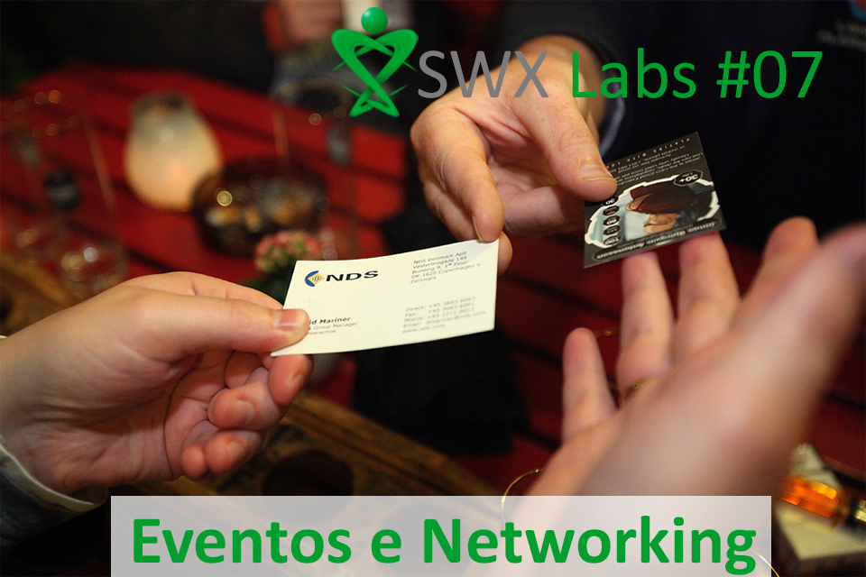 SWX Labs 07 – Eventos e networking